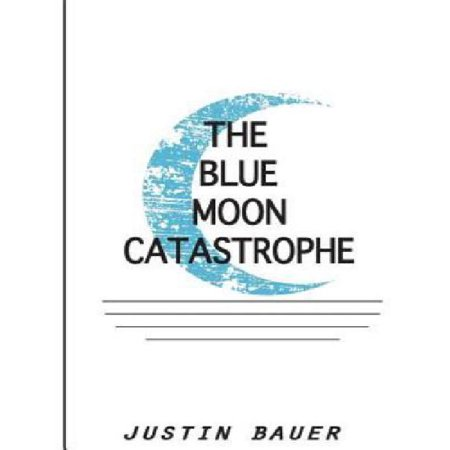 The Blue Moon Catastrophe