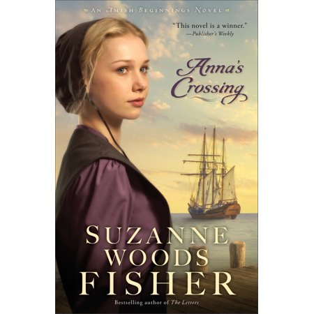Anna's Crossing (Amish Beginnings Book #1) - eBook (Crossing Over Anna)