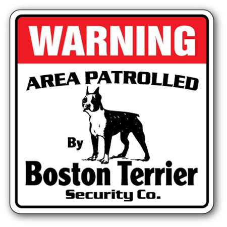 BOSTON TERRIER Security Sign Area Patrolled pet dog owner puppy breeder