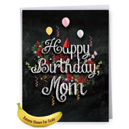 J6479CBMG Jumbo Birthday Mother Card Chalk And Roses Featuring Happy Sentiments On Chalkboard With Party Mofifs Flowers