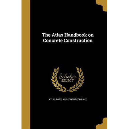 The Atlas Handbook on Concrete Construction - image 1 of 1