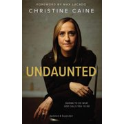 Undaunted: Daring to Do What God Calls You to Do (Paperback)