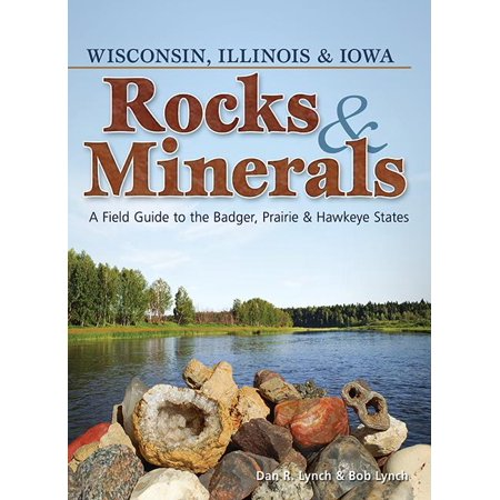 Illinois Lawn Guide - Rocks & Minerals of Wisconsin, Illinois & Iowa : A Field Guide to the Badger, Prairie & Hawkeye States