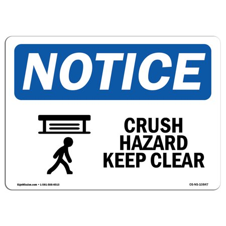 OSHA Notice Sign - Crush Hazard Keep Clear | Choose from: Aluminum, Rigid Plastic or Vinyl Label Decal | Protect Your Business, Construction Site, Warehouse & Shop Area | Made