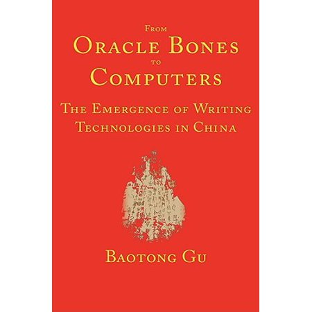 From Oracle Bones to Computers : The Emergence of Writing Technologies in China (Crown Staffordshire Bone China)