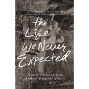 The Life We Never Expected - eBook