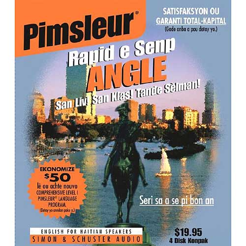 Pimsleur Rapid e Senp Angle English For Haitian Speakers: San Liv! San Kias! Tande Selman!
