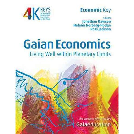 Gaian Economics: Living Well Within Planetary Limits by