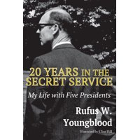 20 Years in the Secret Service : My Life with Five Presidents