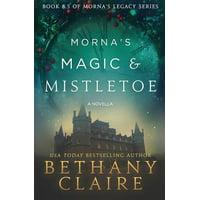 Morna's Magic & Mistletoe - A Novella : A Scottish Time Travel Romance