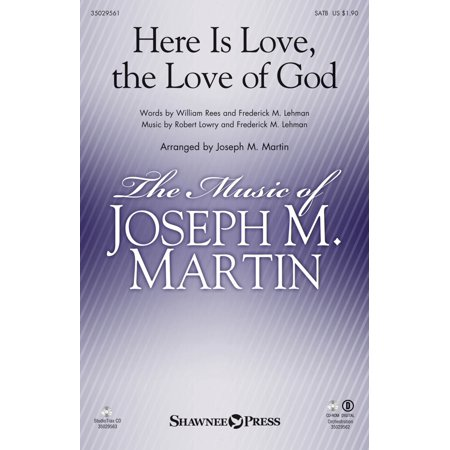 Gods Love Is (Shawnee Press Here Is Love, the Love of God SATB arranged by Joseph M.)