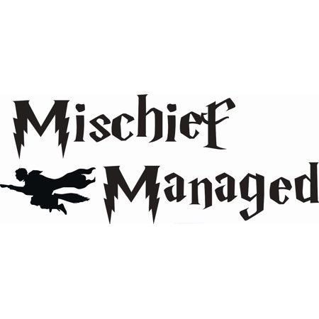 Mischief Managed Decor Funny Quote Custom Wall Decal Vinyl Sticker 8 Inches X 20 Inches](Halloween Mischief Quotes)