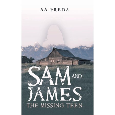 Sam and James : The Missing Teen