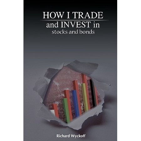 How I Trade and Invest in Stocks and Bonds