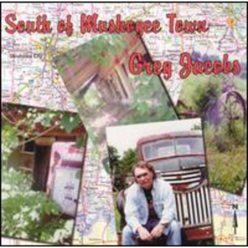 Greg Jacobs - South of Muskogee Town [CD]