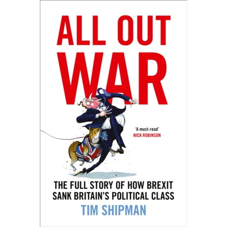 All Out War Full Story Of Brexit