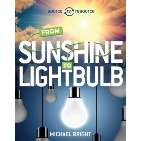 Solar  From Sunshine To Light Bulb  Source To Resource   Hardcover