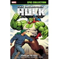 Incredible Hulk Epic Collection : Ghost of the Past