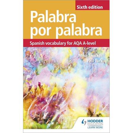 Palabra por Palabra Sixth Edition: Spanish Vocabulary for AQA A-level -