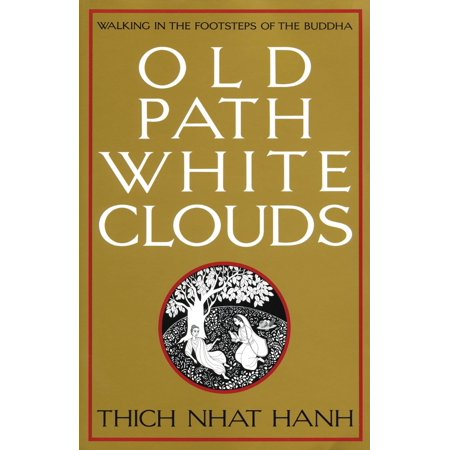 Old Path White Clouds : Walking in the Footsteps of the