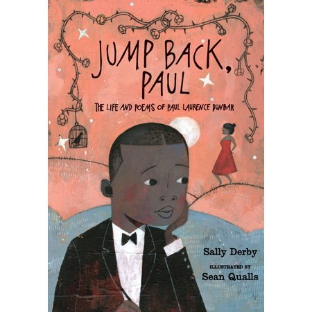 Jump Back, Paul : The Life and Poems of Paul Laurence (Paul Laurence Dunbar High School Baltimore Md)