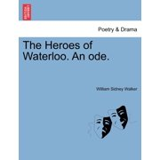 The Heroes of Waterloo. an Ode.