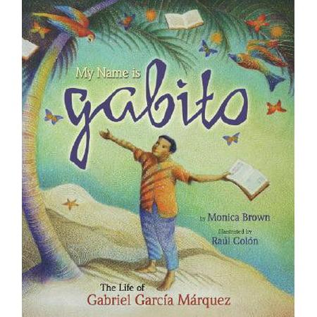 My Name Is Gabito (English) : The Life of Gabriel Garcia