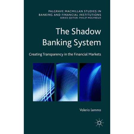 The Shadow Banking System  Creating Transparency In The Financial Markets