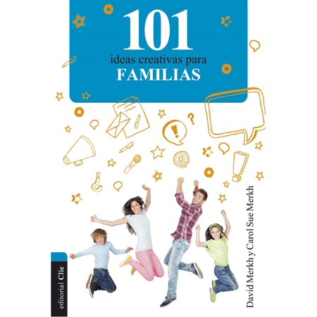 101 ideas creativas para familias - eBook (Ideas Originales Para Fiesta Halloween)