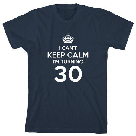 I Can't Keep Calm I'm Turning 30 Men's Shirt - ID: (It's Halloween I'm Turning Green)