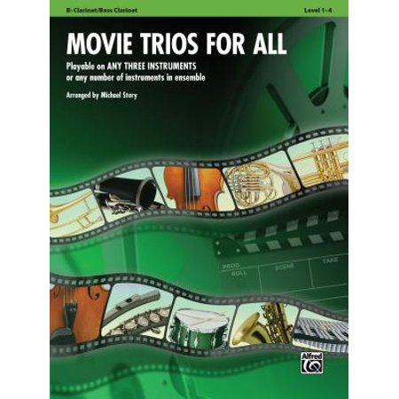 Movie Trios for All: Bb Clarinet/Bass Clarinet : Playable on Any Three Instruments or Any Number of Instruments in Ensemble, Level 1-4