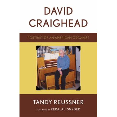 David Craighead: Portrait of an American Organist