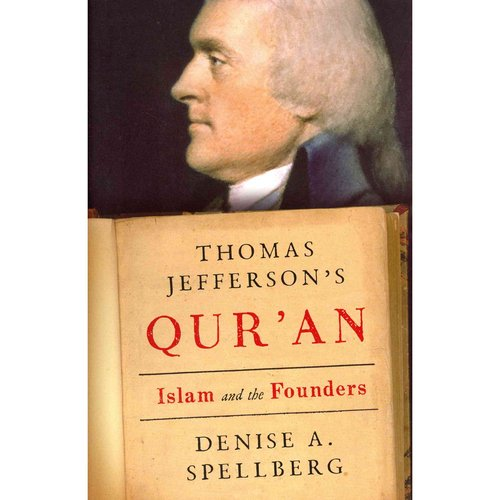 Thomas Jefferson's Quran: Islam and the Founders