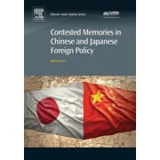 Contested Memories in Chinese and Japanese Foreign Policy - eBook