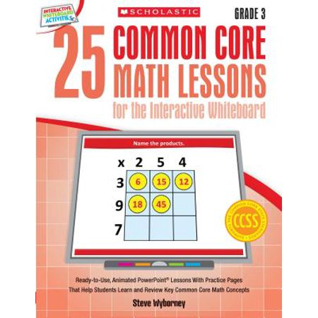 25 Common Core Math Lessons for the Interactive Whiteboard, Grade 3 : Ready-To-Use, Animated PowerPoint Lessons with Leveled Practice Pages That Help Students Learn and Review Key Common Core Math - Student Whiteboards