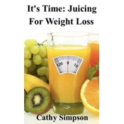 It's Time: Juicing for Weight Loss - eBook