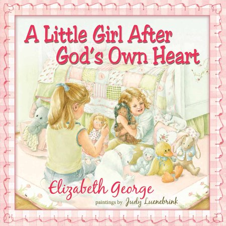 A Little Girl After God's Own Heart : Learning God's Ways in My Early