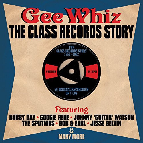 Gee Wizz: Class Records Story 56-62 - Gee Wizz: Class Records Story 56-62 [CD]