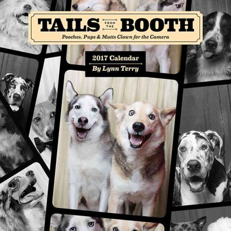 Tails from the Booth 2017 Calendar: Pooches, Pups & Mutts Clown for the Camera