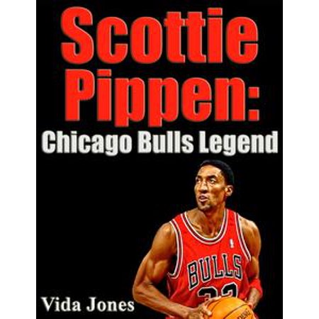 - Scottie Pippen: Chicago Bulls Legend - eBook