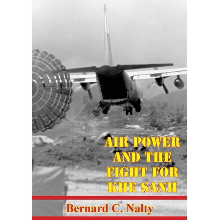 Air Power And The Fight For Khe Sanh [Illustrated Edition] - eBook