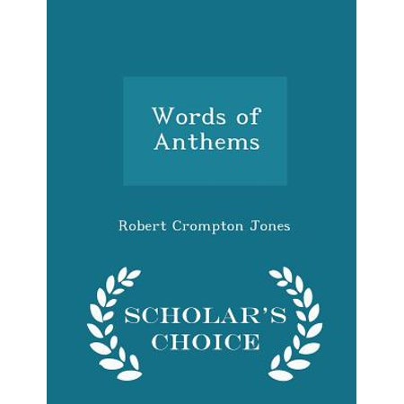 Words of Anthems - Scholar's Choice Edition