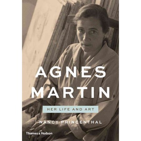 Agnes Martin: Her Life and Art by