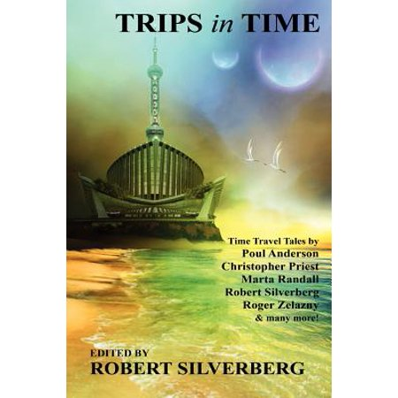 Trips in Time : Time Travel Tales by Roger Zelazny, Poul Anderson, Christopher Priest, and More!](Halloween In Anderson Sc)