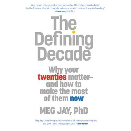 The Defining Decade : Why Your Twenties Matter--And How to Make the Most of Them Now (How To Make Finger)