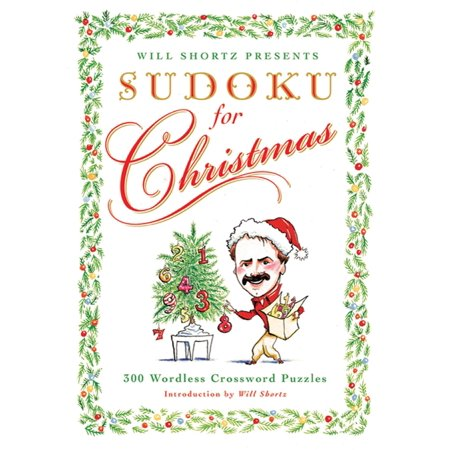 Will Shortz Presents Sudoku for Christmas : 300 Easy to Hard