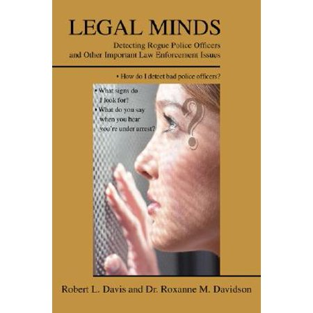 Legal Minds : Detecting Rogue Police Officers and Other Important Law Enforcement