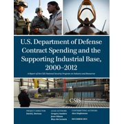 U.S. Department of Defense Contract Spending and the Supporting Industrial Base, 2000-2012 - eBook