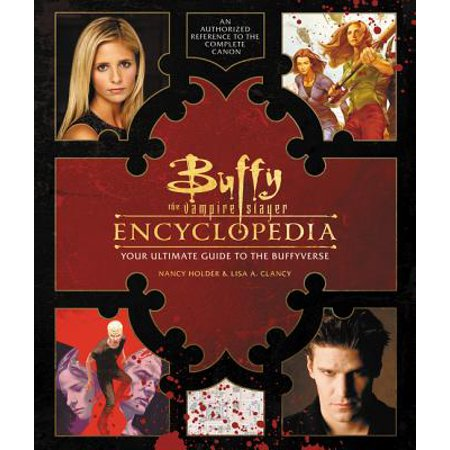 Buffy the Vampire Slayer Encyclopedia : The Ultimate Guide to the Buffyverse - Vampire Slayer Halloween