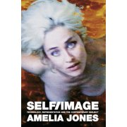Self/Image : Technology, Representation, and the Contemporary Subject